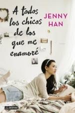 A todos los chicos de los que me enamoré (primera parte de la saga) Jenny Han