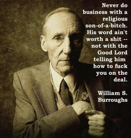 Never Do Business With A Religious Son Of A Bitch His Word Aint