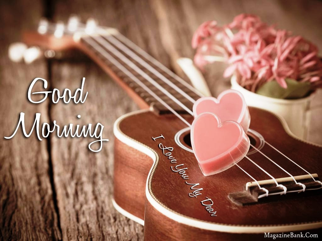 Lovely Good Morning My Dear Love Images Top Colection For Greeting