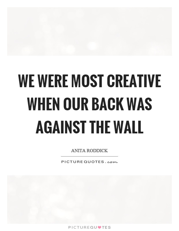 Back Against The Wall Quotes Sayings Back Against The Wall