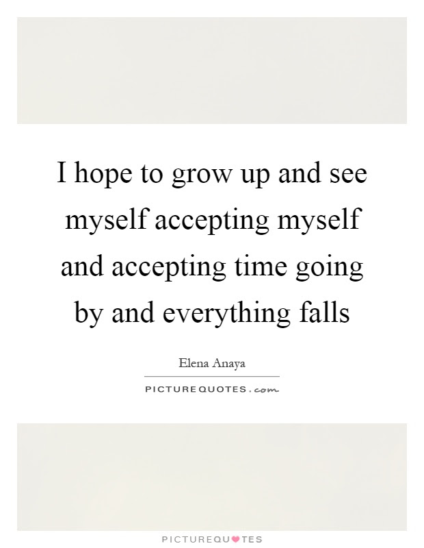 Time To Grow Up Quotes Sayings Time To Grow Up Picture Quotes