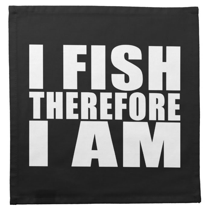 Funny Fishing Quotes Jokes I Fish Therefore I Am Cloth Napkins On