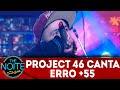 """Project46: assista """"Rédeas"""" e """"Erro + 55"""" no The Noite com Danilo Gentili"""