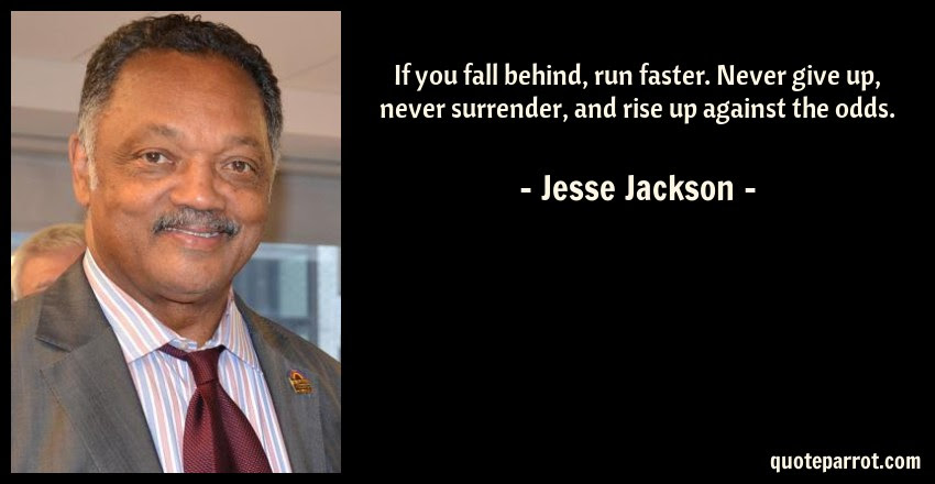 If You Fall Behind Run Faster Never Give Up Never Su By Jesse