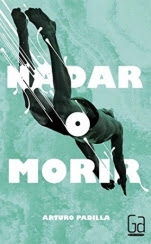 Nadar o morir Arturo Padilla de Juan