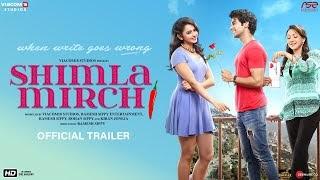 Shimla Mirchi Hindi Movie (2020) | Cast | Trailer | Release Date