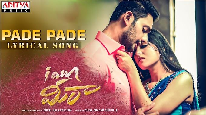 Pade Pade Lyrics - I AM Meera Lyrics in Telugu and English
