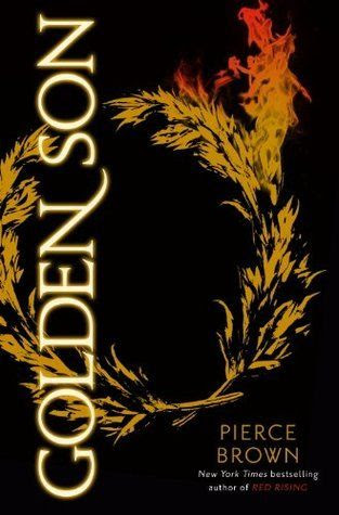 Golden Son (Red Rising Trilogy, #2) by Pierce Brown • January 13th, 2015 • Click on Image for Summary!