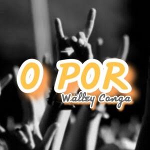 Music: Walley Conga – O Por