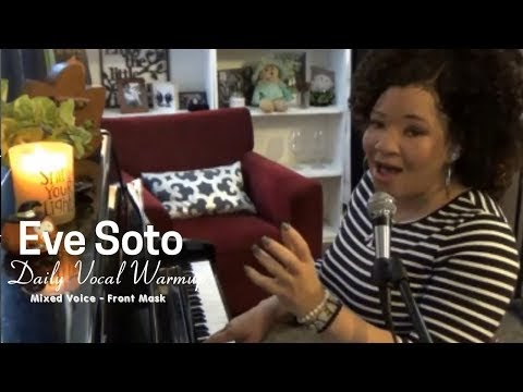 Daily Vocal Warm up - Eve Soto-  Use This Part Of Your Range - Mixed Voice  & Tips On Belting
