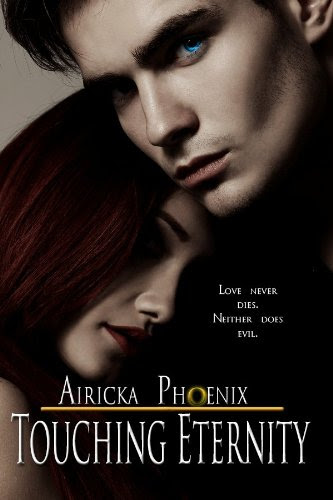 Touching Eternity (Touch Series Beginning) by Airicka Phoenix