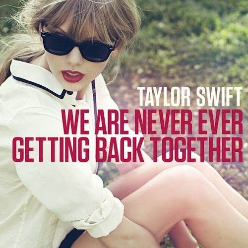 We Are Never Ever Getting Back Together (Single Cover), Taylor Swift