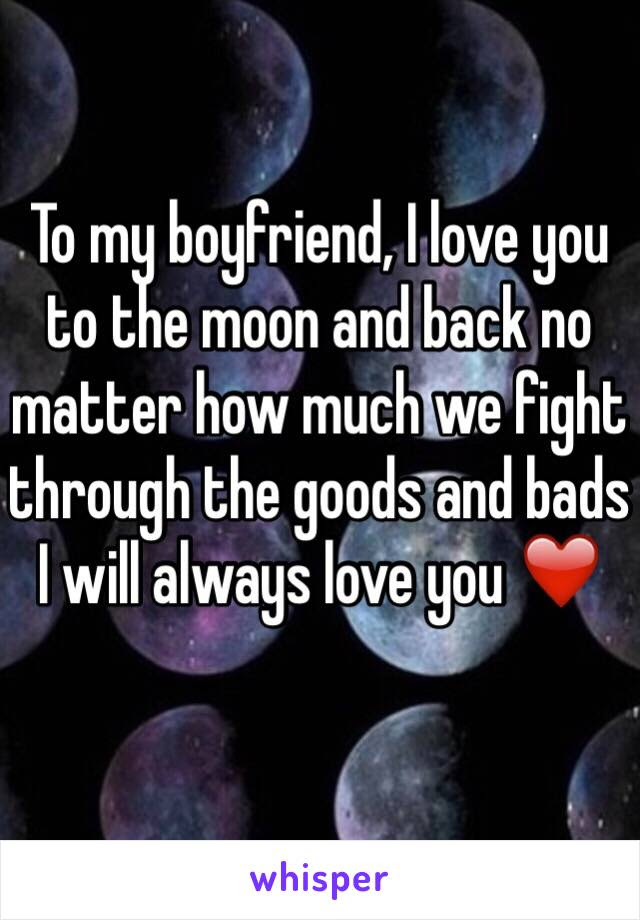 To My Boyfriend I Love You To The Moon And Back No Matter How Much We