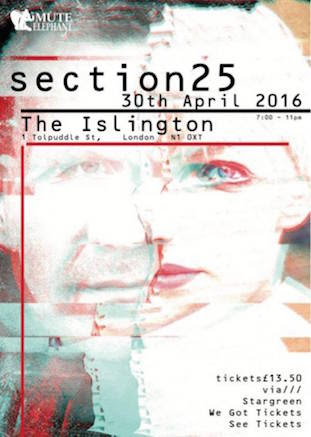Section 25 live at The Islington, London, Saturday 30 April 2016