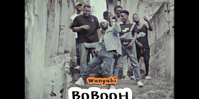 Download or Watch(Official Video) Wanyabi – Bobooh