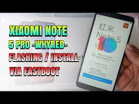Instal Ulang/Flashing Updrade MIUI 10 Xiaomi Note 5 Pro Whyred Via Fastboot Mode Anti Arb