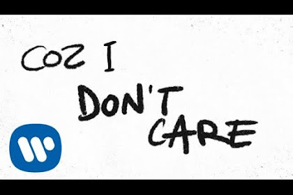 Trending!!! Lyric Song I Don't Care - Ed Sheeran feat Justin Bieber