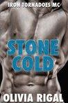 Stone Cold: An Iron Tornadoes MC Romance