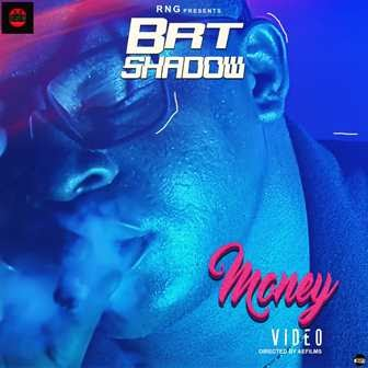[BangHitz] Video: Brt Shadow - Money