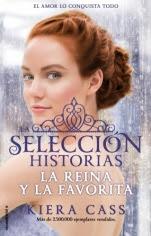 La reina y la favorita (Historias de La Selección II) Kiera Cass