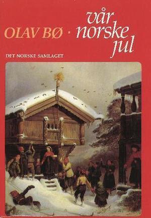 """""""Vår norske jul"""" av Olav Bø"""