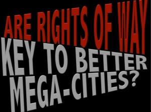 Rights-of-way-mega-cities