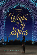 Title: Written in the Stars, Author: Aisha Saeed