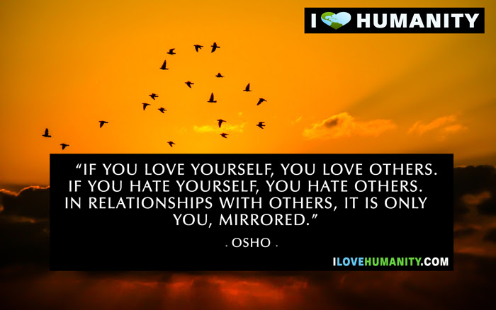 If You Love Yourself You Love Others If You Hate Yourself You