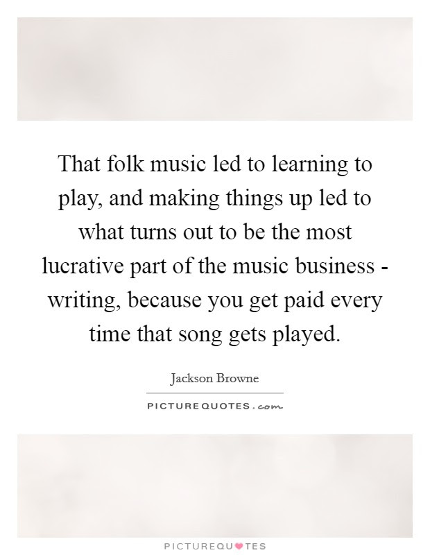Folk Music Quotes Folk Music Sayings Folk Music Picture Quotes Page 2