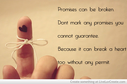 Quotes About Broken Promise 75 Quotes