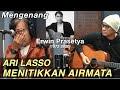 Mengharukan, Ari Lasso dan Andra Kenang Karya Erwin Prasetya #RIPErwinPrast