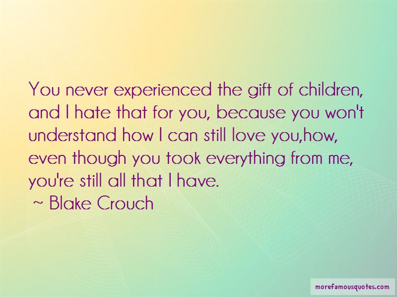 Even If You Hate Me I Still Love You Quotes Top 16 Quotes About