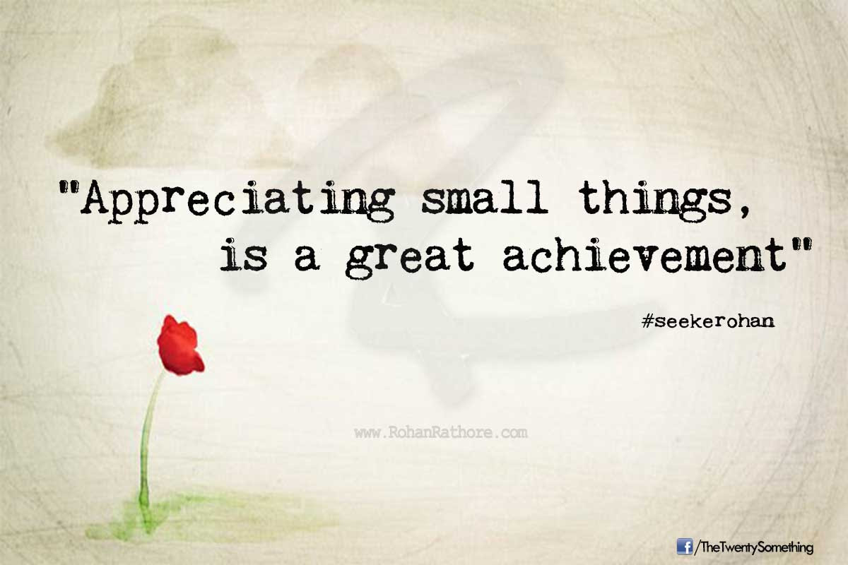 Quotes About Small Things In Life 100 Quotes