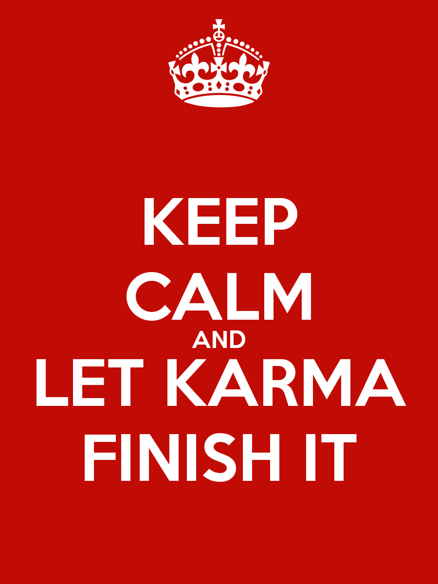 Karma What Goes Around Comes Around Meaning And Every Action Has