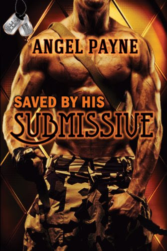 Saved By His Submissive (Book 1 of the WILD -- Warriors Intense in Love & Domination -- Boys of Special Forces) by Angel Payne