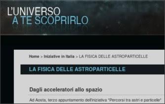 http://www.astronomy2009.it/Eventi-nazionali/LA-FISICA-DELLE-ASTROPARTICELLE