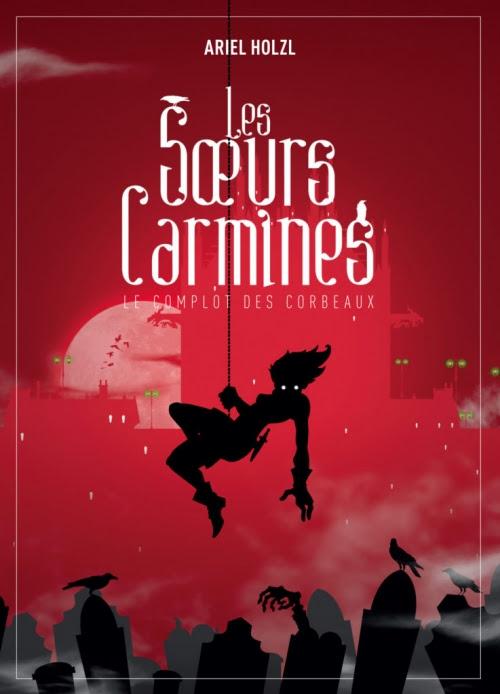 Couverture Les soeurs Carmines, tome 1 : Le complot des corbeaux