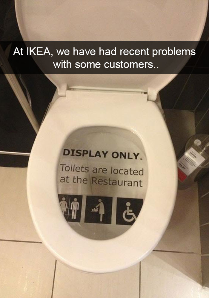 At Ikea, We Have Had Recent Problems With Some Customers..