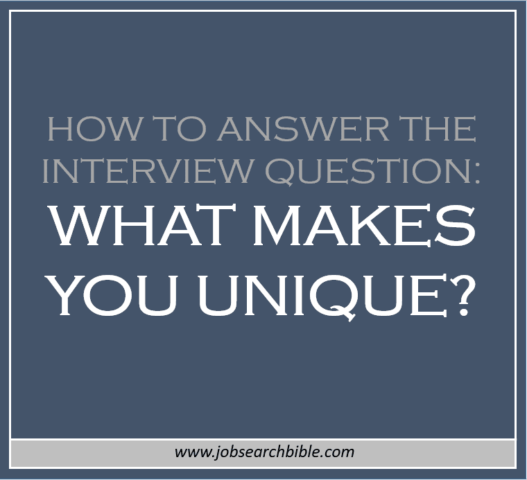 Best Interview Answer To What Makes You Unique Job Search Bible