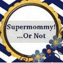 Supermommy!...Or Not