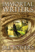 Title: Immortal Writers, Author: Jill Bowers