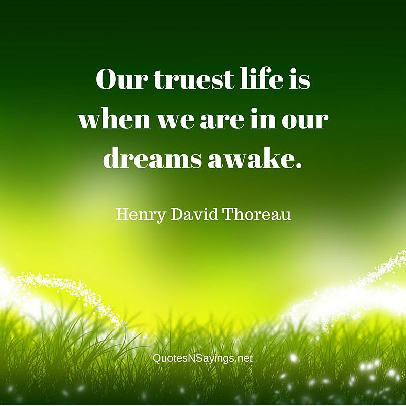 Henry David Thoreau Quote Our Truest Life Is When We Are In