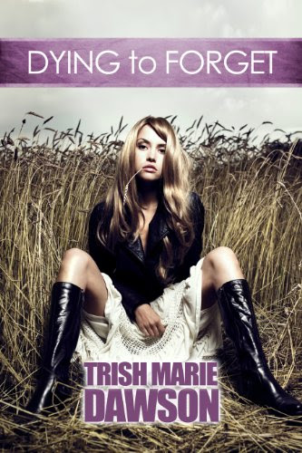 Dying To Forget (The Station) by Trish Marie Dawson