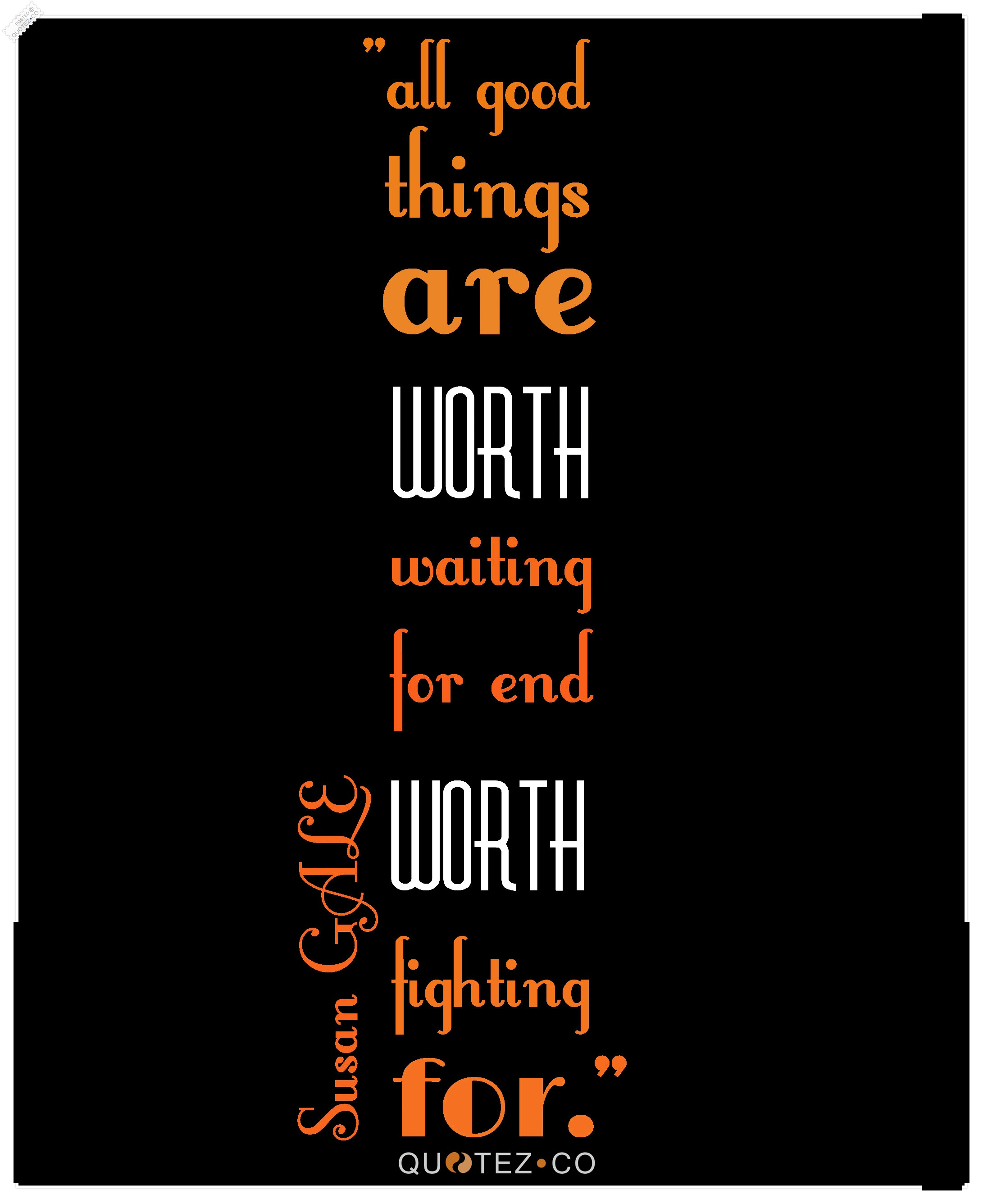 Good Things Are Worth Waiting For Motivational Quote Quotezco