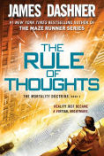 Title: The Rule of Thoughts (Mortality Doctrine Series #2), Author: James Dashner