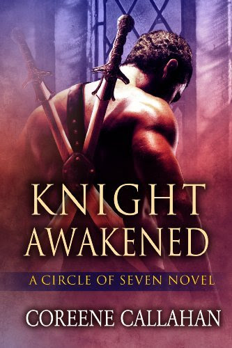 Knight Awakened (Circle of Seven #1) by Coreene Callahan