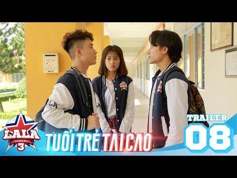 LA LA SCHOOL | Trailer TẬP 8 | Season 3 : TUỔI TRẺ TÀI CAO | Phim Học Đường Âm Nhạc 2019