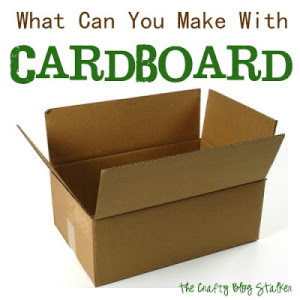 What Can you Make With CardBoard by: The Crafty Blogstalker