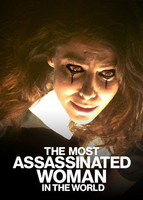 Most Assassinated Woman in the World, The