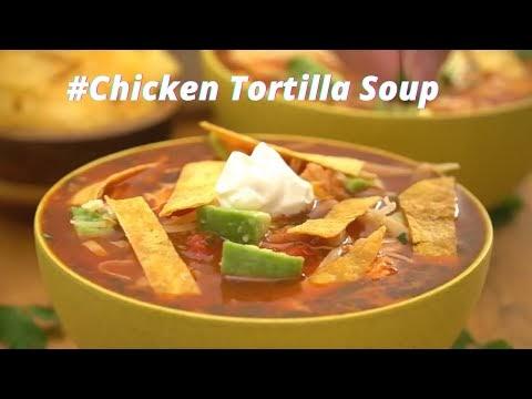 How to make Tasty Chicken Tortilla Soup|Chicken Tortilla Soup